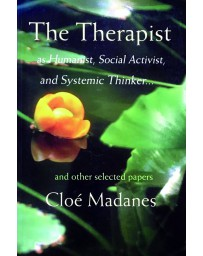 The Therapist as Humanist, Social Activist, and Systemic Thinker... and other selected papers