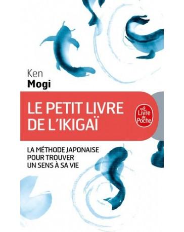 Le petit livre de l'Ikigaï - La méthode japonaise pour retrouver un sens à sa vie