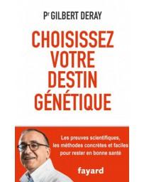 Choisissez votre destin génétique - Preuves scientifiques , méthodes concrètes et faciles