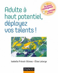 Adulte à haut potentiel , déployez vos talents