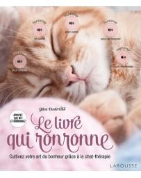 Le livre qui ronronne - Cultivez votre art du bonheur grâce à la chat-thérapie