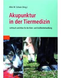 Akupunktur in der Tiermedizin - Lehrbuch und Atlas für die Klein- und Grosstierbehandlung