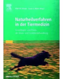 Naturheilverfahren in der Tiermedizin - Grundlagen und Praxis der Klein- und Grosstierbehandlung