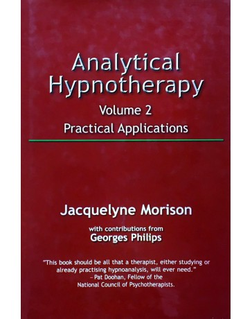 Analytical Hypnotherapy   Volume 2 - Pratical Application