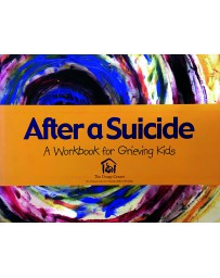 After suicide - A Workbook for Grieving Kids
