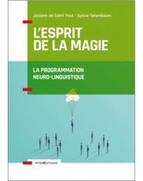 L'Esprit de la Magie - La Programmation Neuro-Linguistique    3e édition