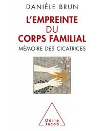 Empreinte du corps familial - Mémoires des cicatrices