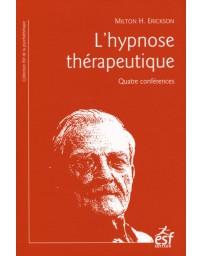 L'hypnose thérapeutique - Quatre conférences    9e édition