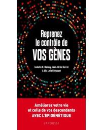 Reprenez le contrôle de vos gènes , L'épigénétique - Améliorez votre Vie ...