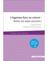 L'hypnose face au cancer : Libérez vos super-pouvoirs !