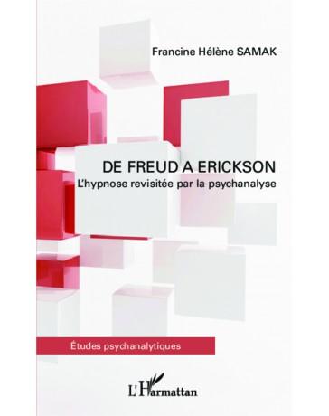 De Freud à Erickson - L'hypnose revisitée par la psychanalyse