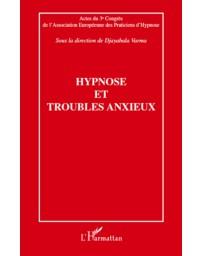 Hypnose et troubles anxieux - Actes du 3e Congrès de l'Association Européenne des Praticiens d'Hypno