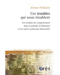 Ces troubles qui nous troublent - Les troubles du comportement dans Alzheimer...