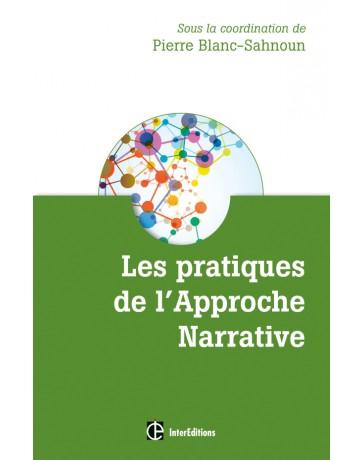 Les pratiques de l'Approche Narrative - Des récits multicolores pour des vies renouvelées