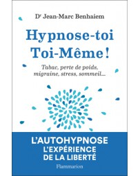 Hypnose-toi toi-même - Tabac, perte de poids, migraine, stress, sommeil...