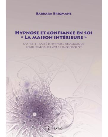 """Hypnose et confiance en soi - """"La maison intérieure"""""""