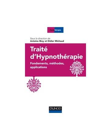Traité d'hypnothérapie - Fondements, méthodes, applications