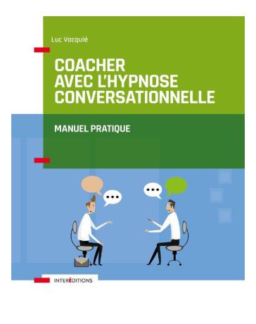 Coacher avec l'hypnose conversationnelle - Manuel pratique