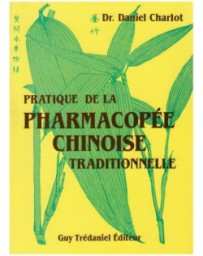 Pratique de la pharmacopée chinoise traditionnelle