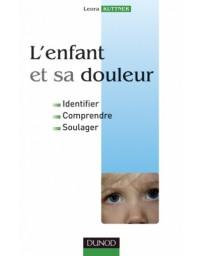 L'enfant et sa douleur - Identifier, Comprendre, Soulager