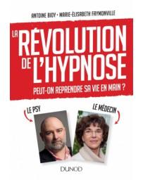 La révolution de l'hypnose - Pour reprendre sa vie en main