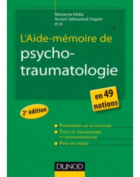 L'Aide-mémoire de psychotraumatologie en 49 notions    2e édition