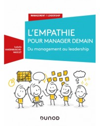 L'empathie pour manager demain - Du Management au Leadership