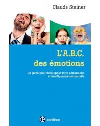 L'ABC des émotions - Un guide pour développer force personnelle et intelligence émotionnelle