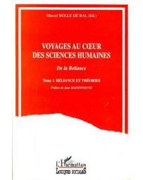 Voyages au coeur des sciences humaines - de la reliance  Tome 1