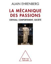 La mécanique des passions - Cerveau, comportement, société