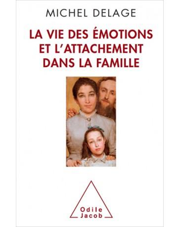 La vie des émotions et l'attachement dans la famille
