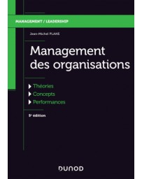 Management des organisations - Théories, concepts, performances    4e édition