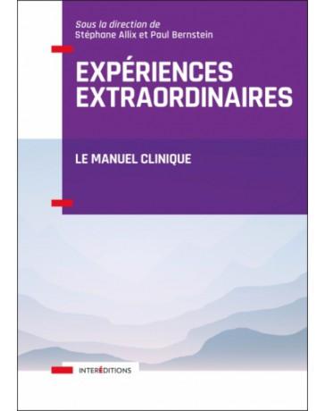 Expériences extraordinaires - Le manuel clinique