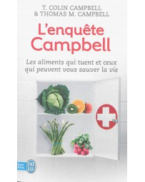 L'enquête Campbell - Les aliments qui tuent et ceux qui peuven vous sauver la vie
