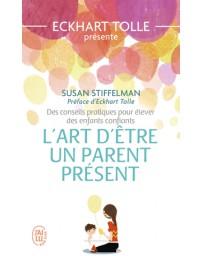 L'art d'être un parent présent - Des conseils pratiques pour élever des enfants confiants