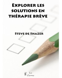 Explorer les solutions en thérapie brève (Rouge - fortement abîmé)