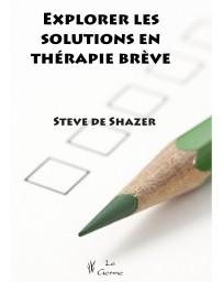 Explorer les solutions en thérapie brève    (Bleu - légèrement abîmé)