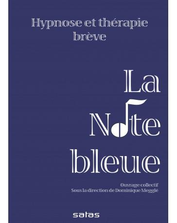 La note bleue - Hypnose et thérapie brève    (Bleu - légèrement abîmé)