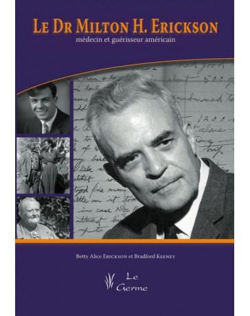 Le Dr Milton H. Erickson, médecin et guérisseur américain    (Jaune - moyennement abîmé)