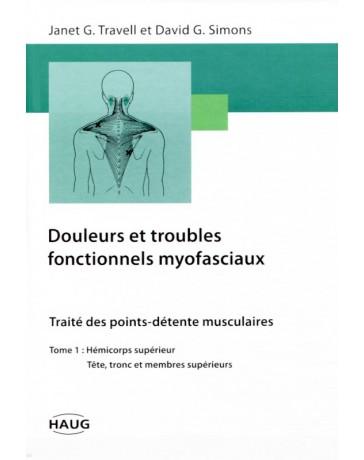 Douleurs et troubles fonctionnels myofasciaux - Tome 1    (Bleu - légèrement abîmé)