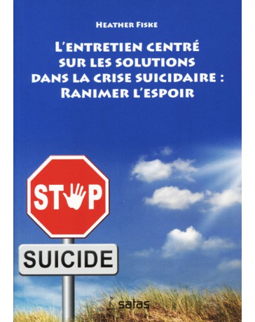 L'entretien centré sur les solutions dans la crise suicidaire ranimer l'espoir (moyennement abîmé)