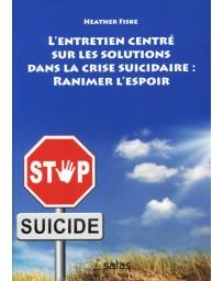 L'entretien centré sur les solutions dans la crise suicidaire ranimer l'espoir (fortement abîmé)