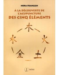 A la découverte de l'acupuncture des Cinq éléments    (Jaune - moyennement abîmé)