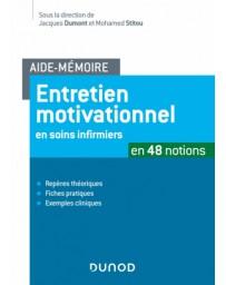 Entretien motivationnel en soins infirmiers - Aide Mémoire en 48 notions