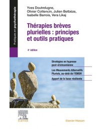 Thérapies brèves plurielles - Principes et outils pratiques    4e édition