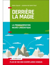 Derrière la magie - La Programmation Neuro-linguistique   2e édition