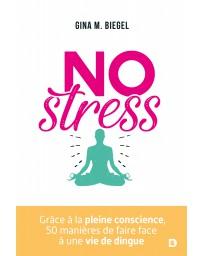 NO Stress - Grâce à la pleine conscience, 50 manières de faire face ...