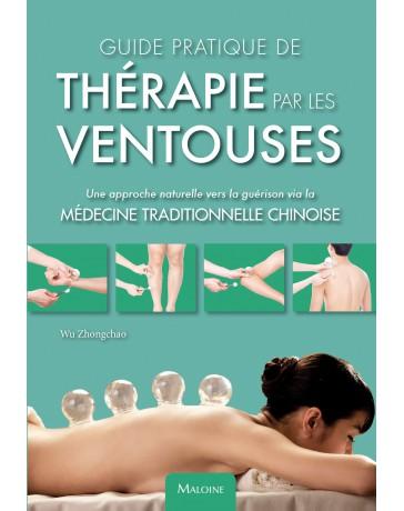 Guide pratique de thérapie par les ventouses - Une approche naturelle vers la guérison via la MTC