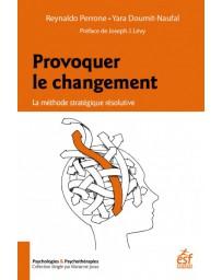 Provoquer le changement - La méthode stratégique résolutive