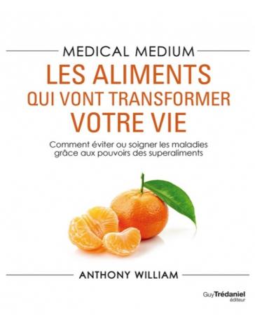 Medical medium - les aliments qui vont transformer votre vie